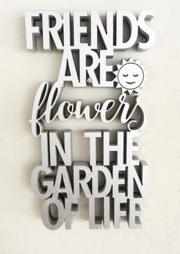 FRIENDS ARE FLOWERS... Silber